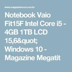 """Notebook Vaio Fit15F Intel Core i5 - 4GB 1TB LCD 15,6"""" Windows 10 - Magazine Megatit"""