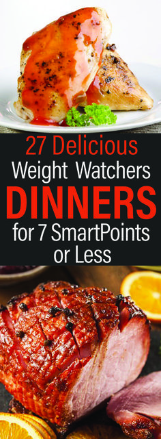 27 Delicious Weight Watchers Dinners for 7 SmartPoints or Less