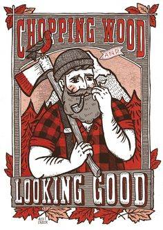 Chopping Wood  amp  Looking Good by TheHauntedPress on Etsy cdf81387d56b