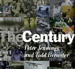 The Century by Peter Jennings and Todd Brewster (1998, Hardcover) - $5.00