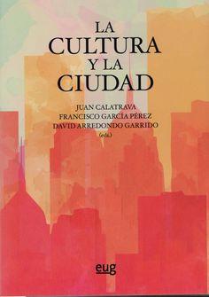 """El libro """"La cultura y la ciudad"""", tiene como objeto el estudio de los diferentes aspectos que configuran el imaginario cultural de nuestras ciudades."""