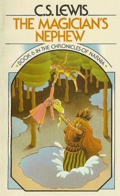 The Magician's Nephew (The Chronicles of Narnia #6) by C.S. Lewis