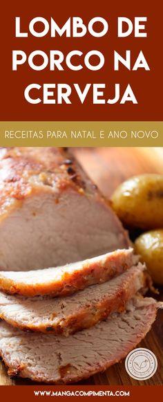 Receita de Lombo de Porco na Cerveja - um prato delicioso para servir nas Festas do Final do Ano. #receitas #natal #anonovo