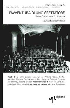 Lorenzo Pellizzari (a cura di), L'avventura di uno spettatore. Italo Calvino e il cinema, 2015