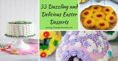 Check out these 33 Dazzling, Decadent and Delicious Easter desserts which include the classics, new twists on old favorites, gluten-free, vegetarian, and vegan options.