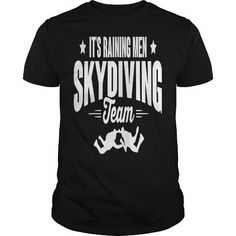 It's raining men - skydiving team #Skydiving #tshirts #hobby #gift #ideas #Popular #Everything #Videos #Shop #Animals #pets #Architecture #Art #Cars #motorcycles #Celebrities #DIY #crafts #Design #Education #Entertainment #Food #drink #Gardening #Geek #Hair #beauty #Health #fitness #History #Holidays #events #Home decor #Humor #Illustrations #posters #Kids #parenting #Men #Outdoors #Photography #Products #Quotes #Science #nature #Sports #Tattoos #Technology #Travel #Weddings #Women
