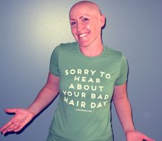 """Our Alopecia Warrior friend, Suzanne, is like... well... """"Sorry..."""" Bald and Proud she is!"""