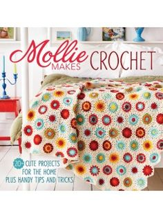Learn how to crochet for the home with this Mollie Makes book   InterweaveStore.com