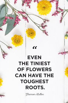 30 inspirational flower quotes - cute flower sayings about life and love Sunday Quotes, Happy Quotes, Positive Quotes, Life Quotes, Roots Quotes, Humor Quotes, Flower Quotes Inspirational, Floral Quotes, Girly Quotes