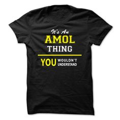 Its An ᗔ AMOL thing, you wouldnt understand !!AMOL, are you tired of having to explain yourself? With this T-Shirt, you no longer have to. There are things that only AMOL can understand. Grab yours TODAY! If its not for you, you can search your name or your friends name.Its An AMOL thing, you wouldnt understand !!