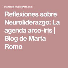 Reflexiones sobre Neuroliderazgo: La agenda arco-iris | Blog de Marta Romo
