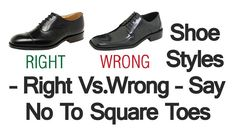 Shoe Styles – Right Vs. Wrong