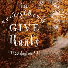 1 Thessalonians In Everything Give Thanks - Free Bible Verse Art Popular Bible Verses, Bible Verses For Kids, Encouraging Bible Verses, Bible Verse Art, Bible Encouragement, Bible Verses Quotes, Faith Quotes, Fitness Models, 1 Thessalonians 5