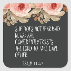 She Does Not Fear Bad News Psalm Quote Square Sticker Psalms Quotes, Bible Verses Quotes, Bible Scriptures, Faith Quotes, Encouraging Bible Verses, Bible Quotes For Anxiety, Hope Scripture, Bible Art, Bible Verses About Fear