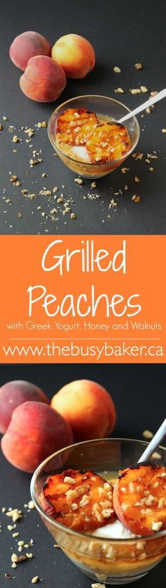 The Busy Baker: Grilled Peaches with Greek Yogurt, Honey and Walnuts Easy Snacks, Healthy Snacks, Healthy Recipes, Healthy Eats, A Food, Food And Drink, Food Tips, Food Ideas, Fruit Recipes