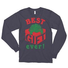 Best Gift Ever Long Sleeve T-Shirt (unisex)
