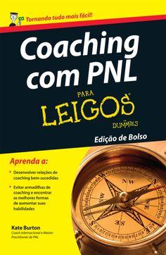 Coaching e Programação Neurolinguística (PNL) são excepcionalmente poderosos. Ao juntá-los você tem uma combinação vencedora. Então, bem-vindo ao Coaching com PNL Para Leigos Edição de Bolso, que acredito que acenderá seu entusiamo para fazer um trabalho maravilhoso