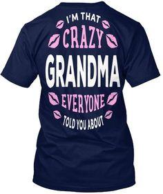4e0341c6 I'm That Crazy Grandma. Short Sleeve TeeCustom ClothesCustom ShirtsDiy  ClothesFunny ...