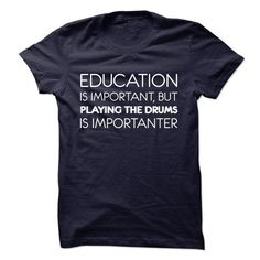 Education Is Importan, But Playing The Drums Is Importa - #gifts for girl friends #gift basket. PURCHASE NOW  => https://www.sunfrog.com/LifeStyle/Education-Is-Importan-But-Playing-The-Drums-Is-Importanter.html?id=60505
