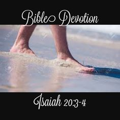 Image result for Isaiah 20:3-4