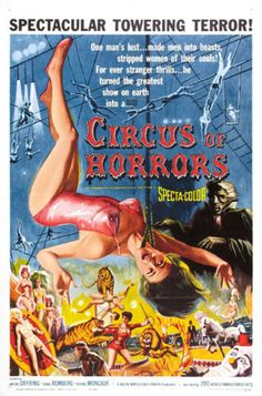 CIRCUS of HORRORS I do like circus pictures, & this exploitation potboiler is so bad its great. (please follow minkshmink on pinterest) #circusofhorrors