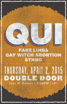 Double Door Welcomes... QUI with Fake Limbs * Gay Witch Abortion * Velocicoptor Thu, Apr 2 8pm $8 ADV / $10 DOS / $18 VIP This show is 18+ w/ photo id   For more info and tickets, visit: http://doubledoor.com/events/qui/
