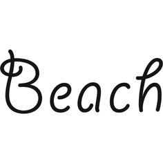 Beach Text ❤ liked on Polyvore featuring words, text, backgrounds, filler, phrase, quotes and saying