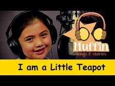 /i/ is:  Muffin Songs - I'm a Little Teapot | nursery rhymes & children songs with lyrics - YouTube