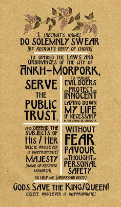Ankh-Morpork City Watch oath from Discworld. Happy of May! Terry Pratchett Discworld, Discworld Books, Guide To The Galaxy, Geek Out, Book Quotes, Book Lovers, The Book, Nerdy, Fiction
