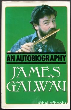 An Autobiography by James Galway #ISTHISONAR LOL  i would read it anyway!