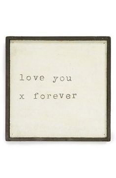Love you x forever.