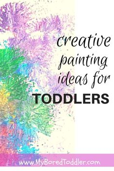 MORE Toddler Painting Ideas! - Different ways to be creative