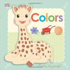 Sophie la girafe: Colors (Baby: Sophie the Giraffe) Board book