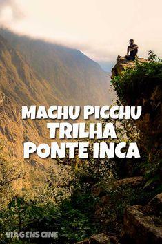 Confira todas as trilhas para fazer em Machu Picchu: uma das mais fáceis e incríveis é a trilha até a Ponte Inca