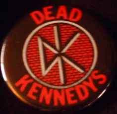 "DEAD KENNEDYS pinback button badge 1.25"" $1.50 plus shipping!"