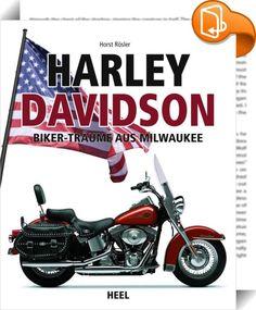 Harley-Davidson    ::  Mehr Harley geht nicht!  - Die große Harley-Bibel zum kleinen Preis - Das ultimative Geschenk für Harley-Fans - Über 400 Bilder und 256 Seiten geballte Information  Die schönsten und bedeutendsten Harleys aller Zeiten in einem kiloschweren Bild- und Geschenkband zum absoluten Top-Preis!  Harley-Davidson war schon immer mehr als eine Motorradmarke: Fahrern und Fans steht der Name für ein Lebensgefühl, für eine exklusive Art der Entspannung, für die Flucht aus dem ...
