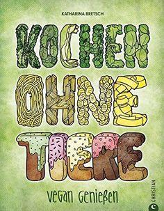 Vegan kochen ohne Tiere: Vegan genießen mit vielfältigen Rezepten in diesem liebevoll illustrierten Kochbuch. Die Fundgrube für alle, die sich vegetarisch oder vegan ernähren möchten, http://www.amazon.de/dp/3862441806/ref=cm_sw_r_pi_awdl_PTofxb01X1ZNF