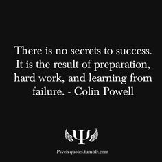 Determination: I chose this quote because it has important aspect's of success. This means that determination, preparation, and having effort to learn from one's failure is what create's success.
