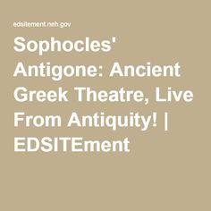 Sophocles' Antigone: Ancient Greek Theatre, Live From Antiquity! | EDSITEment