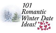 101 Romantic Winter Date Ideas! Romance is alive and well in the WINTER!! http://www.momgenerations.com/2014/12/101-romantic-winter-date-night-ideas/