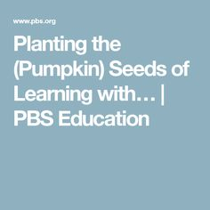 Planting the (Pumpkin) Seeds of Learning with Technology Planting, Seeds, Pumpkin, Technology, Teaching, Education, Tech, Plants, Pumpkins