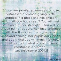 It's a true privilege - women are amazing