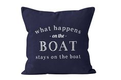45 colors Nautical Pillow Cover What Happens On The Boat