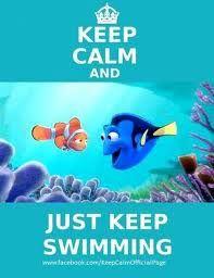 Keep Calm and Just Keep Swimming. #Calm #KeepCalm #Swim