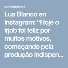 """Lua Blanco en Instagram: """"Hoje o #job foi feliz por muitos motivos, começando pela produção indispensável da minha amada diva bapho @makegonzovivi! Amo muito. Amo…"""""""