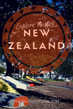 The Travel Natural | A Journey North to Russell, New Zealand - a beautiful beach town on NZ's North Island