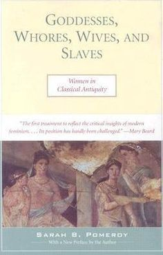 The-first-general-treatment-of-women-in-the-ancient-world-to-reflect-the-critical-insights-of-modern-feminism-Though-much-debated-its-position-as-the-basic-textbook-on-womens-history-in-Greece-and-Rome-has-hardly-been-challenged-Mary-Beard-Times-Literary-Supplement-Illustrations