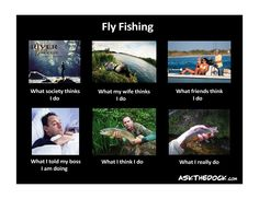 Fly Fishing - What my mom thinks I do