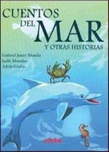 JANER MANILA, GABRIEL. Cuentos del mar y otras historias (I-N JAN cue) En este libro encontrarás los mejores relatos sobre el mágico mundo del mar, así como enigmáticas adivinanzas sobre animales que habitan en él.