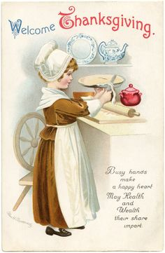 """Free Vintage Thanksgiving Clip Art, """"Welcome Thanksgiving - Busy hands make a happy heart, May Health and Wealth their share impart."""" from @Karen Jacot - The Graphics Fairy"""